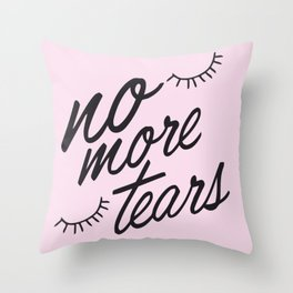 No more tears! Throw Pillow