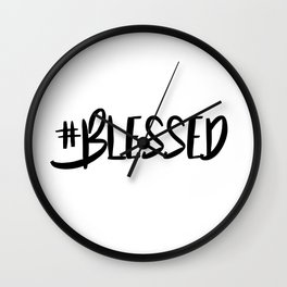 Hashtag blessed Wall Clock