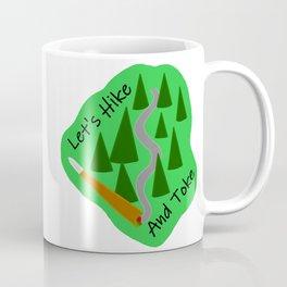 Let's Hike And Toke Coffee Mug