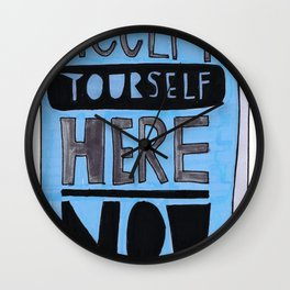 Accept Yourself Here Now. Wall Clock