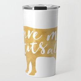LEAVE MY TITS ALONE vegan cow quote Travel Mug