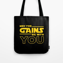 May The Gains Be With You Tote Bag