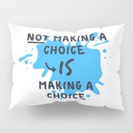 Make a Choice! (Blue) Pillow Sham