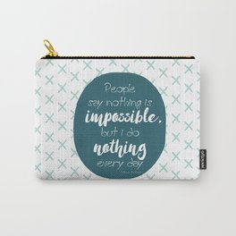 Nothing is impossible Carry-All Pouch