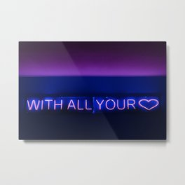 With All Your Heart Metal Print