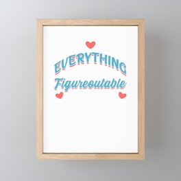 Cute Everything Is Figureoutable Motivational Framed Mini Art Print