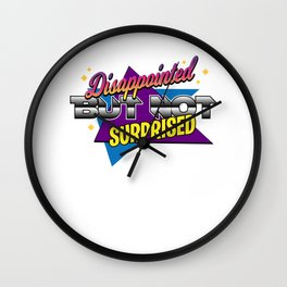 Disappointment sarcasm irony Useless Gift Wall Clock