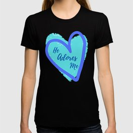 He Adores Me - Blue Hearts - Gift for Her - Gift for HIm T-shirt