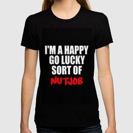 nutjob funny sayings T-shirt