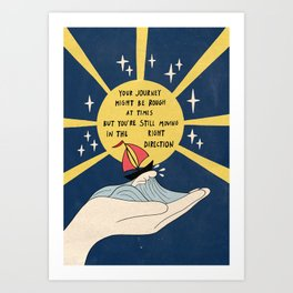 Moving in the right direction Art Print