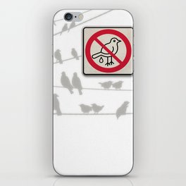 Birds Sign - NO droppings 2 iPhone Skin