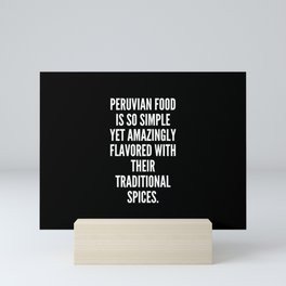 Peruvian food is so simple yet amazingly flavored with their traditional spices Mini Art Print