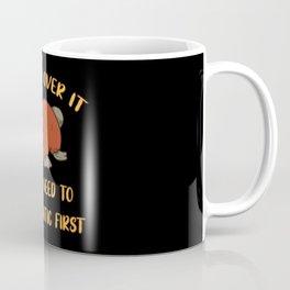 I'll Get Over It Platypus Coffee Mug