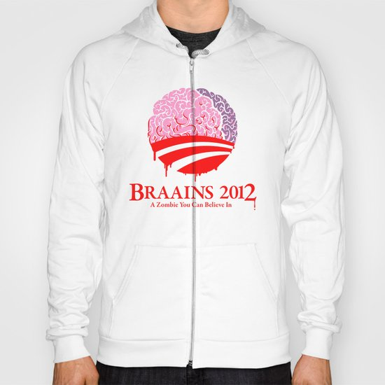 Vote Braains 2012 - A Zombie You Can Believe In Hoody