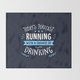 Todays Forecast Running With A Chance Of Drinking Throw Blanket