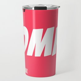 OOMPH (The quality of being...) Travel Mug