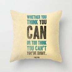 Think you can or can't Throw Pillow