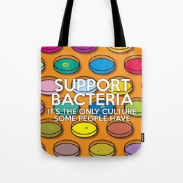 Support Bacteria Tote Bag