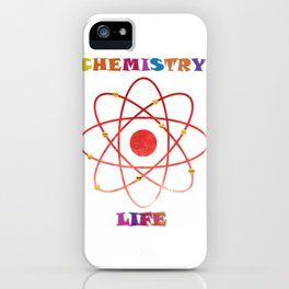 No Chemistry, No Life. iPhone Case