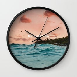 Don't just exist, live. Wall Clock