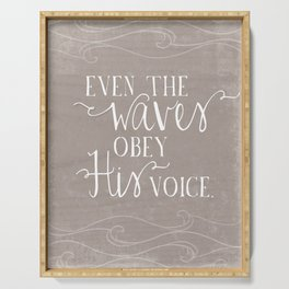 Even the Waves Obey His Voice Christian Inspirational Quote  Serving Tray