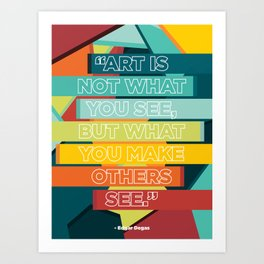 What You Make Others See Art Print