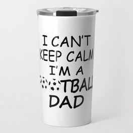 I'M A FOOTBALL DAD Travel Mug