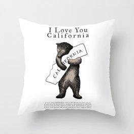 i love you california Throw Pillow