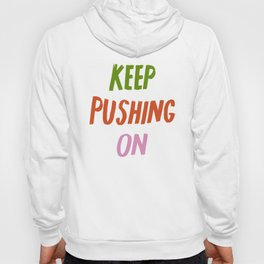 Keep Pushing On Hoody