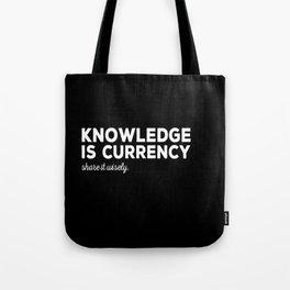 Knowledge Is Currency Tote Bag