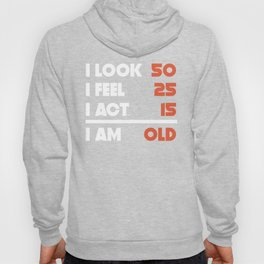 Look Feel Act Funny 90 Years Old 90th Birthday Hoody