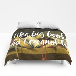 I Like Big Books And I Cannot Lie Comforters