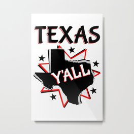Texas State Y'all Metal Print