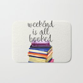 My Weekend is all Booked Bath Mat
