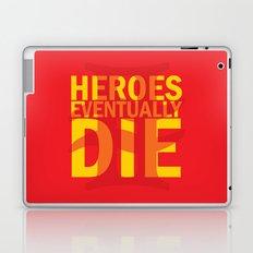 Heroes Eventually Die Laptop & iPad Skin