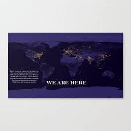 We Are Here Canvas Print