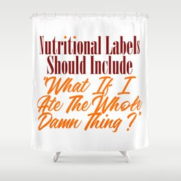 Nutritional Labels Upgrade Funny Foodie Love Meme Shower Curtain