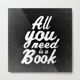 All you need is a book Metal Print