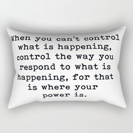 Control The Way You Respond, Inspirational, Motivational, Quote Rectangular Pillow