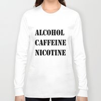 alcohol Long Sleeve T-shirts featuring Alcohol Caffeine Nicotine  by mzscreations