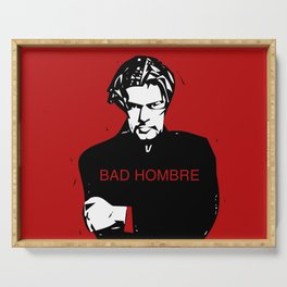 Bad Hombre Serving Tray