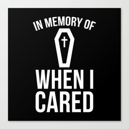 In Memory Of Wen I Cared Canvas Print