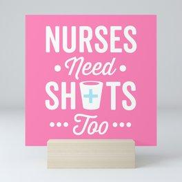 Nurses Need Shots Too, Funny Saying Mini Art Print
