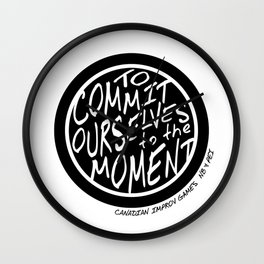 To Commit Ourselves to the Moment - Canadian Improv Games Wall Clock