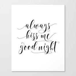PRINTABLE Art,Always Kiss Me Goodnight,Nursery Wall Art,Nursery Decor,Nursery Girls Art,Kids Gift,Ty Canvas Print