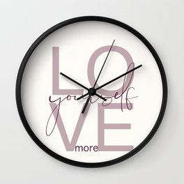 Love Yourself More Wall Clock