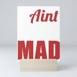 Personality Funny Sarcasm Humor Quotes I Ain't Even Mad Sarcastic Meme Gift Mini Art Print