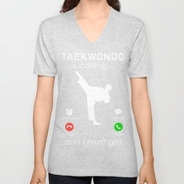 taekwondo is calling and i must go t-shirt for christmas Unisex V-Neck