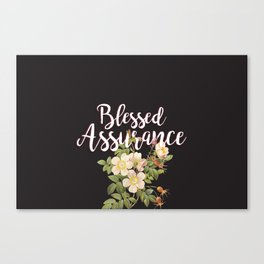 Blessed Assurance - Black Canvas Print