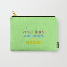 Engineers are born in March T-Shirt Da0s2 Carry-All Pouch